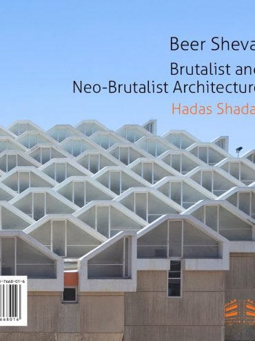 Be'er Sheva: Brutalist and Neo-Brutalist Architecture — Book