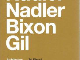 Nadler, Nadler, Bixon & Gil, Architecture 1946-2010