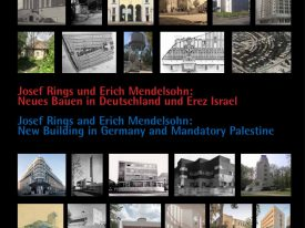 Josef Rings and Erich Mendelsohn: New Building in Germany and Mandatory Palestine – 100 Years of Bauhaus