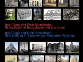 """יוסף רינגס ואריך מנדלסון: """"בנייה חדשה"""" בגרמניה ובפלשתינה-א""""י"""