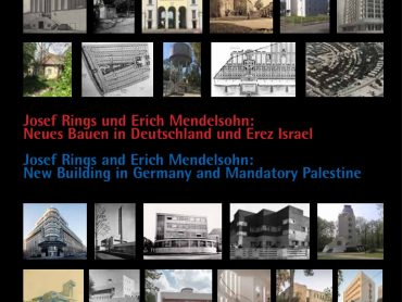 Josef Rings and Erich Mendelsohn: New Building in Germany and Mandatory Palestine– 100 Years of Bauhaus