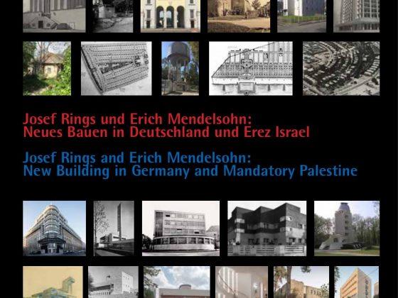 Josef Rings und Erich Mendelsohn: Neues Bauen in Deutschland und Erez Israel