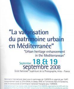 | Urban heritage enhancement in the Mediterranean 9.2008 & 4.2010, Arles, France