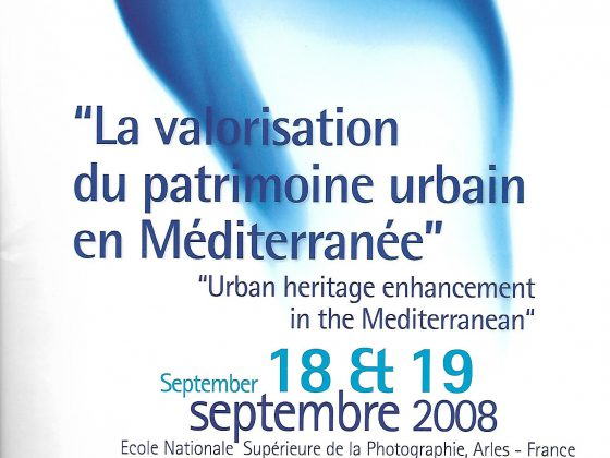 Urban heritage enhancement in the Mediterranean 9.2008 & 4.2010, Arles, France