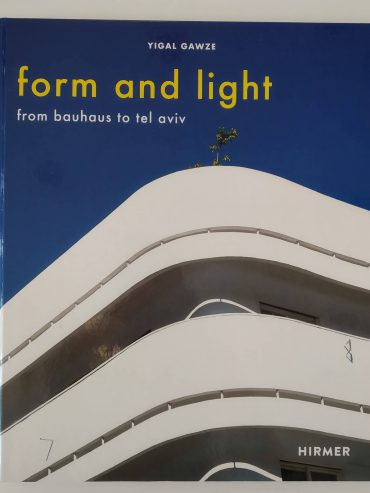 Form and Light – from Bauhaus to Tel Aviv