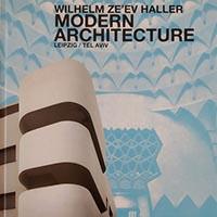 Wilhelm Ze'ev Haller – Modern Architecture from Leipzig to Tel Aviv